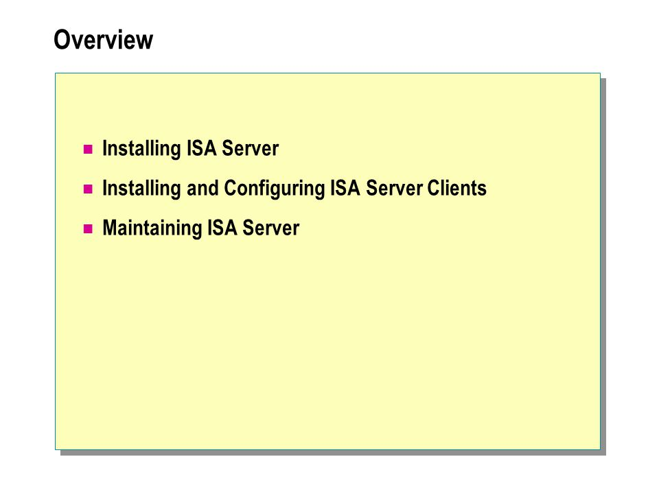 Overview Installing ISA Server