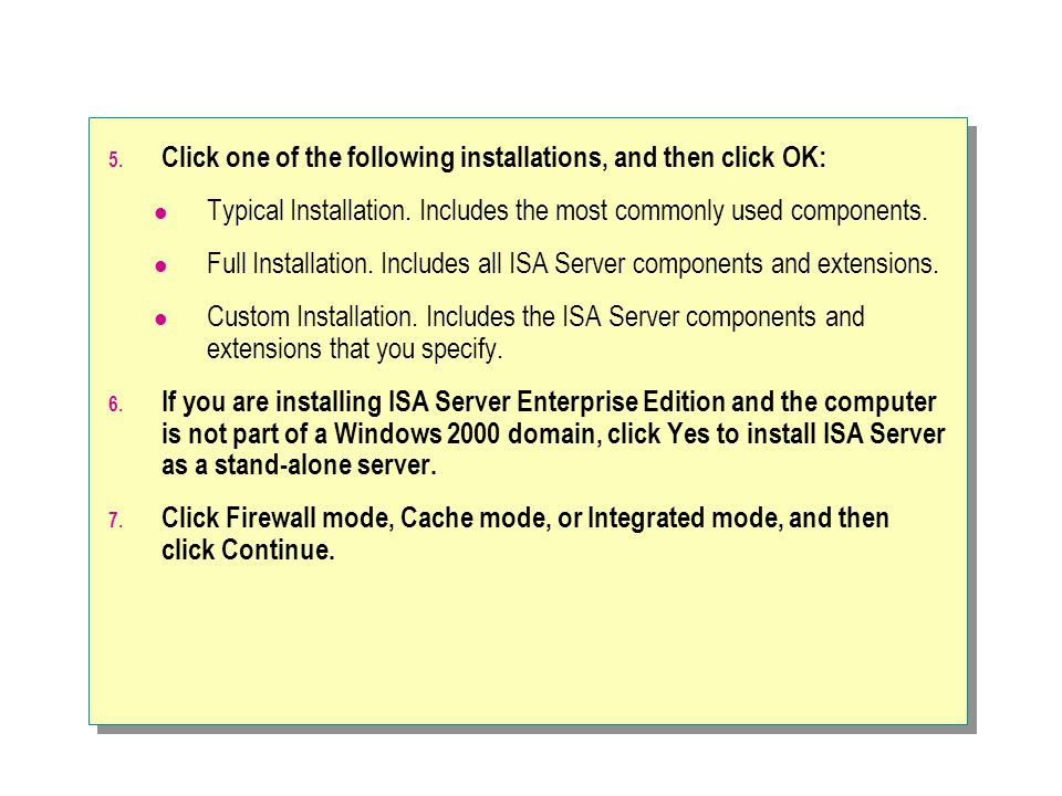 Click one of the following installations, and then click OK: