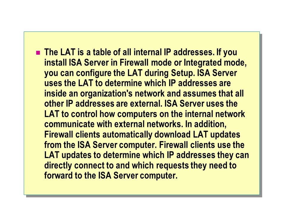 The LAT is a table of all internal IP addresses