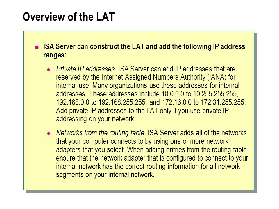 Overview of the LAT ISA Server can construct the LAT and add the following IP address ranges:
