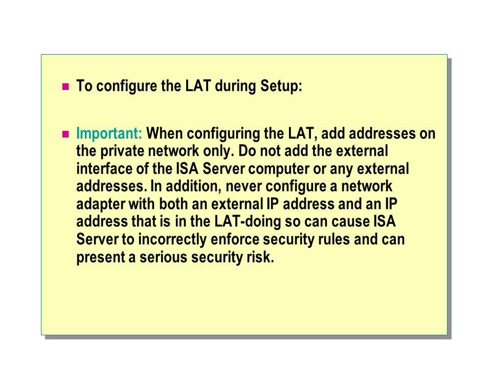To configure the LAT during Setup: