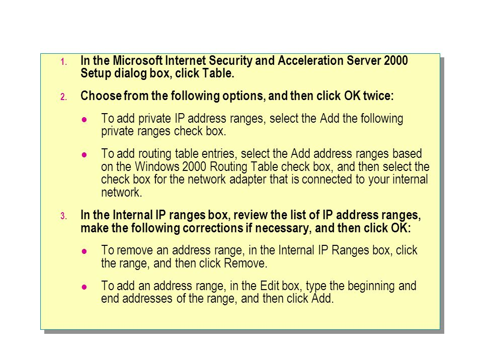 In the Microsoft Internet Security and Acceleration Server 2000 Setup dialog box, click Table.