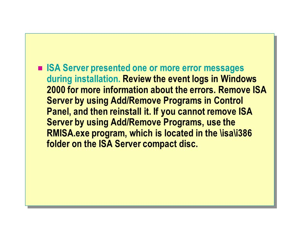 ISA Server presented one or more error messages during installation