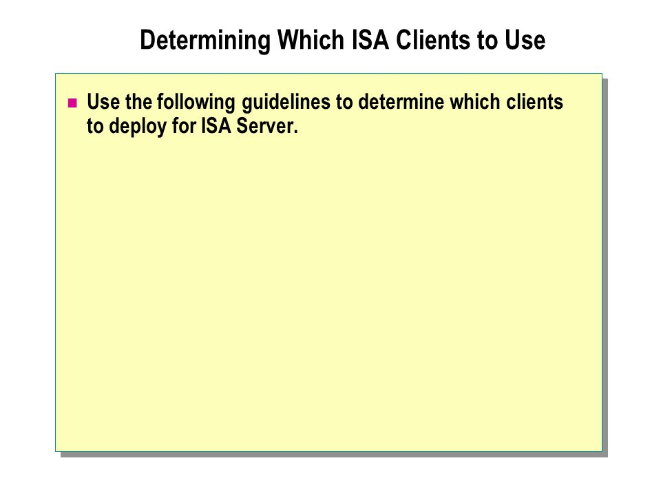 Determining Which ISA Clients to Use