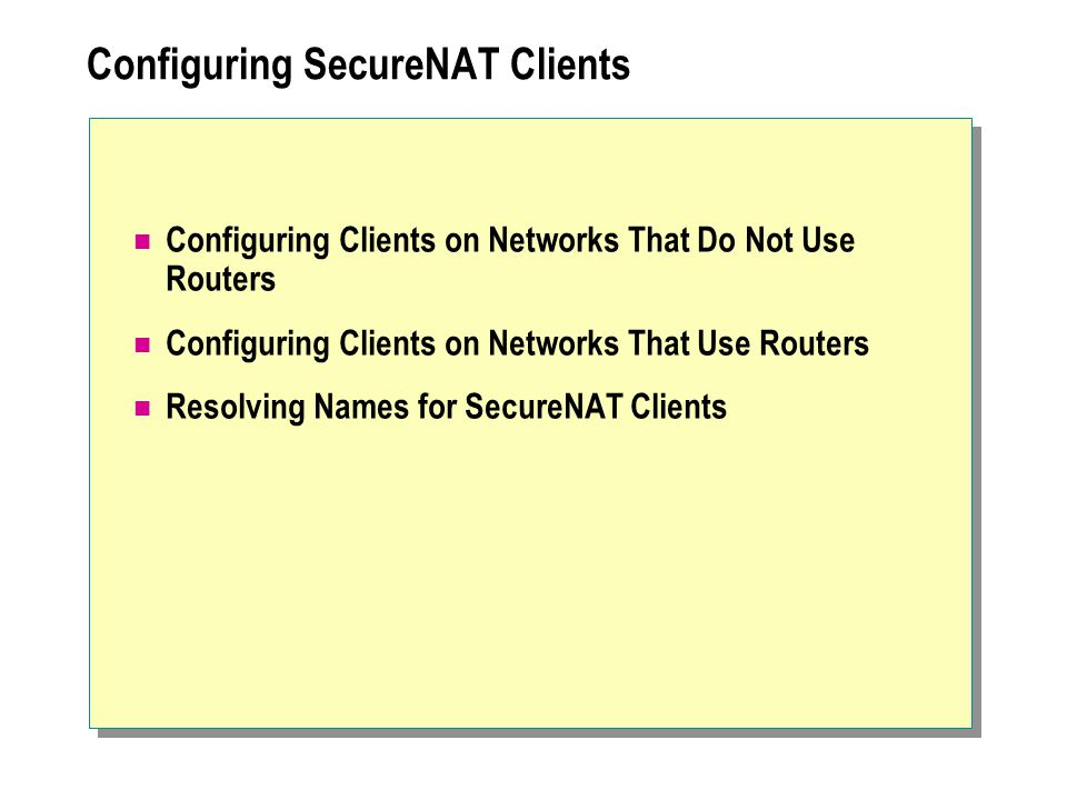 Configuring SecureNAT Clients