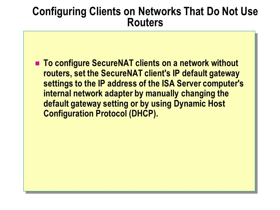 Configuring Clients on Networks That Do Not Use Routers