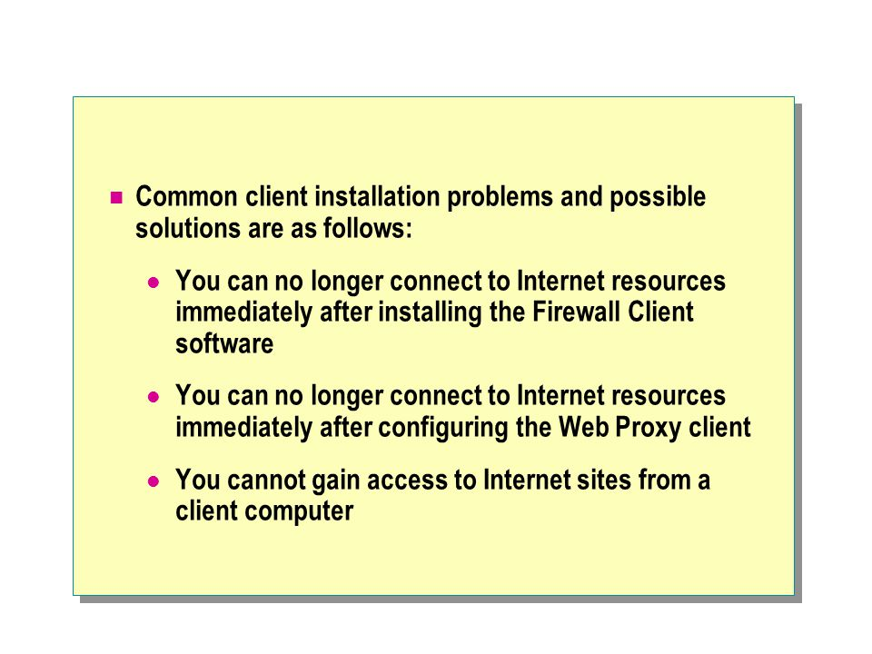 Common client installation problems and possible solutions are as follows: