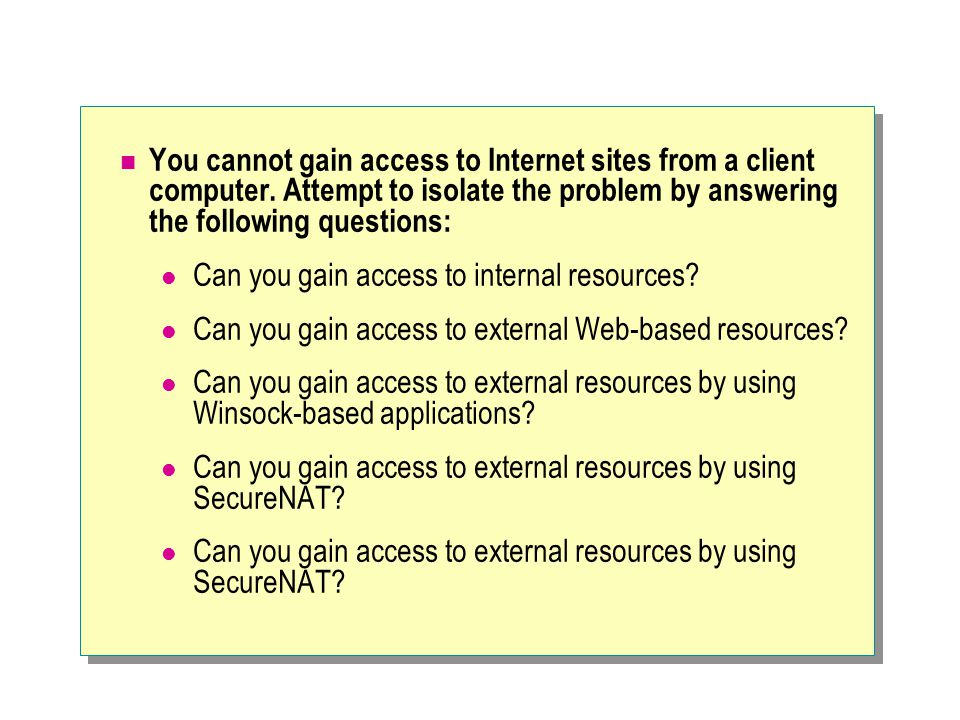 You cannot gain access to Internet sites from a client computer