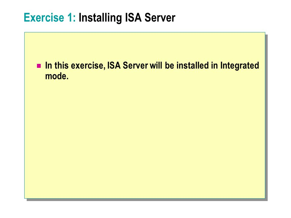 Exercise 1: Installing ISA Server