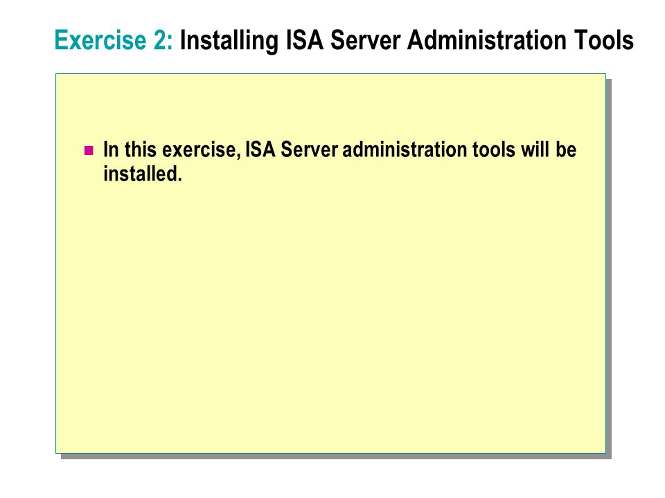 Exercise 2: Installing ISA Server Administration Tools