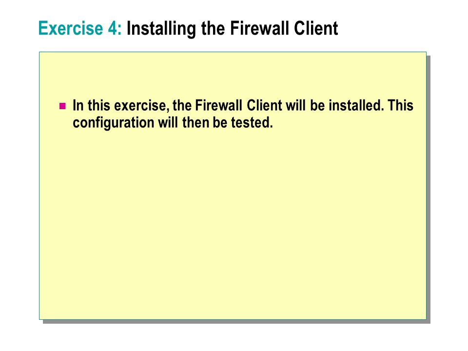 Exercise 4: Installing the Firewall Client