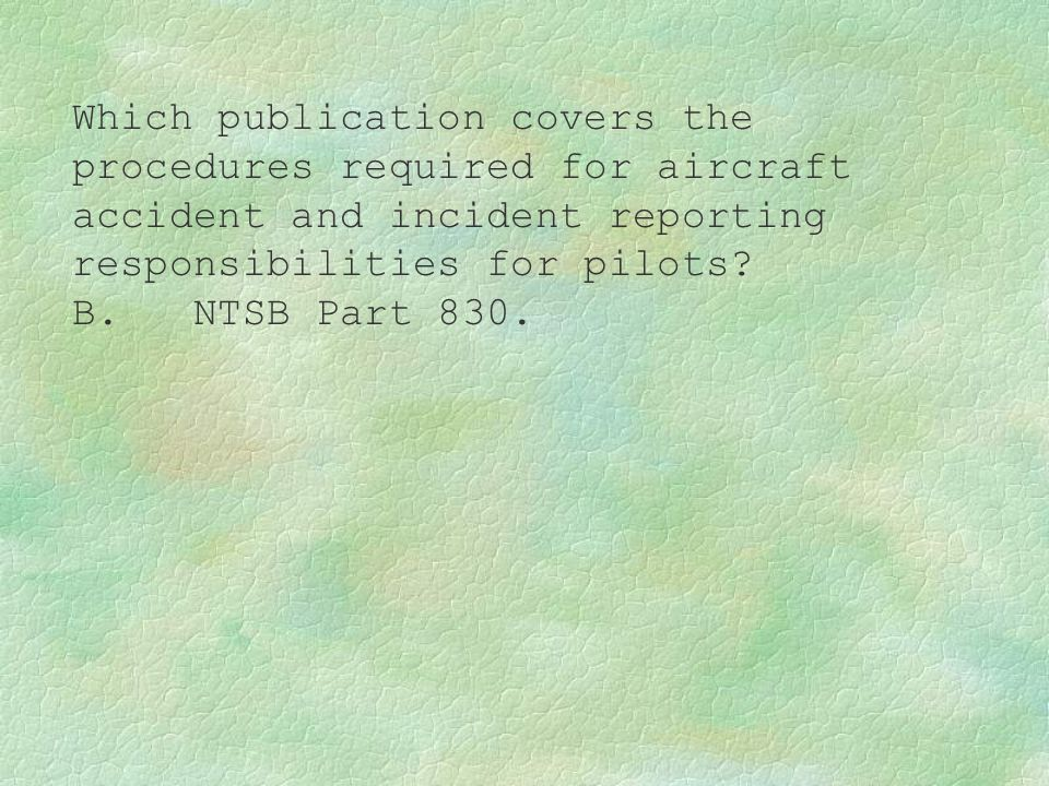Which publication covers the procedures required for aircraft accident and incident reporting responsibilities for pilots