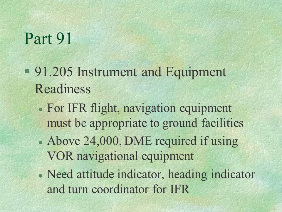 Part 91 91.205 Instrument and Equipment Readiness