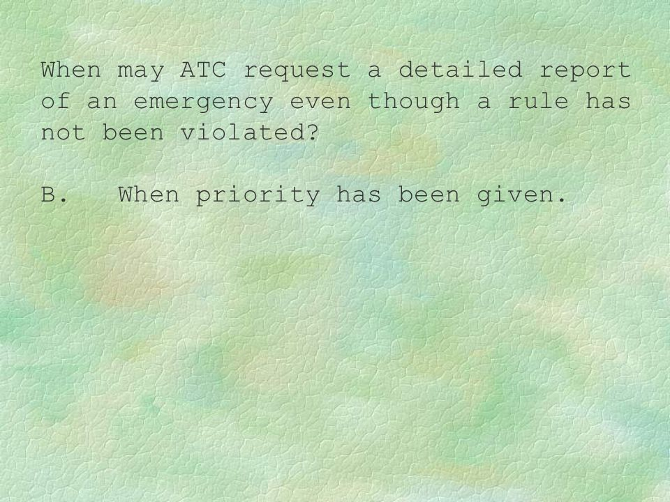 When may ATC request a detailed report of an emergency even though a rule has not been violated