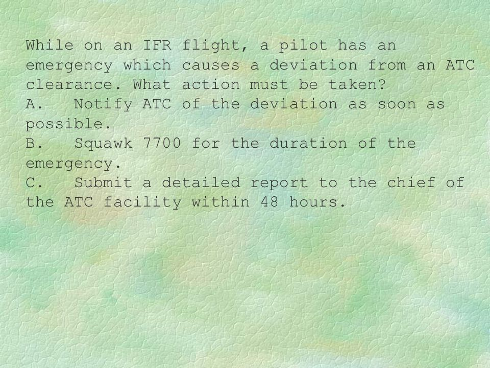 While on an IFR flight, a pilot has an emergency which causes a deviation from an ATC clearance. What action must be taken