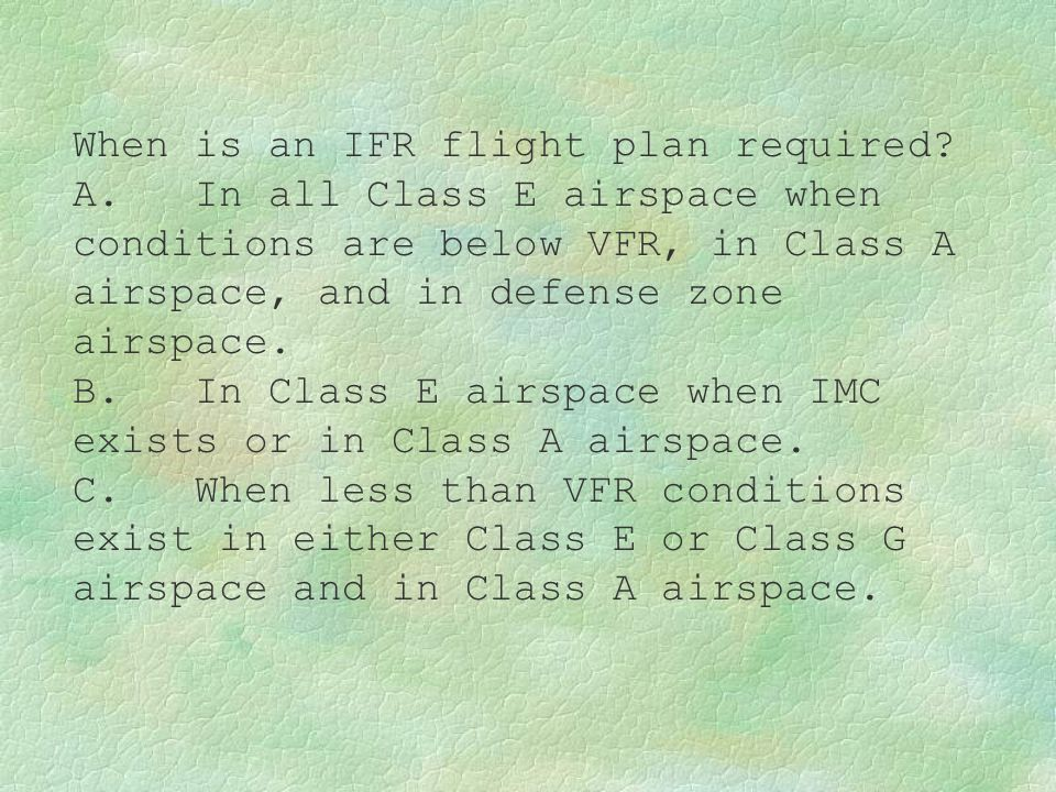 When is an IFR flight plan required