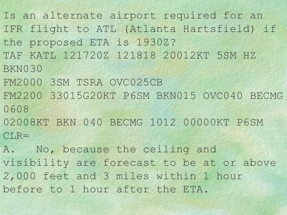 Is an alternate airport required for an IFR flight to ATL (Atlanta Hartsfield) if the proposed ETA is 1930Z