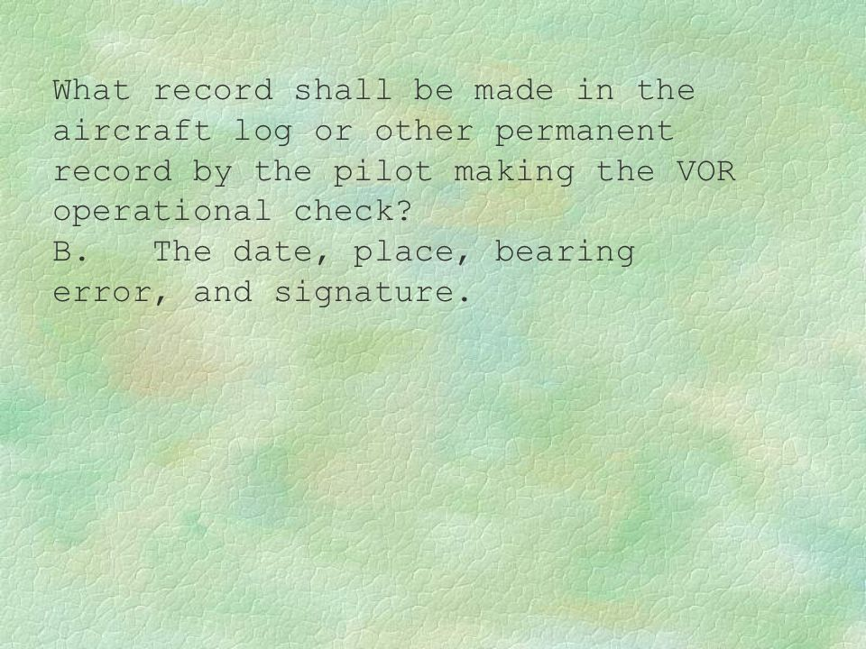 What record shall be made in the aircraft log or other permanent record by the pilot making the VOR operational check