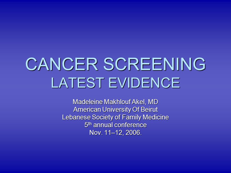 CANCER SCREENING LATEST EVIDENCE
