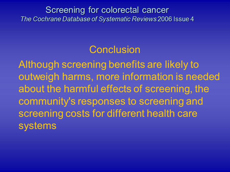 Screening for colorectal cancer The Cochrane Database of Systematic Reviews 2006 Issue 4