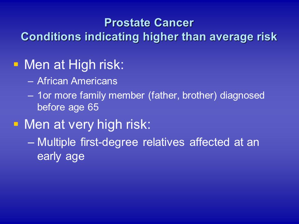 Prostate Cancer Conditions indicating higher than average risk