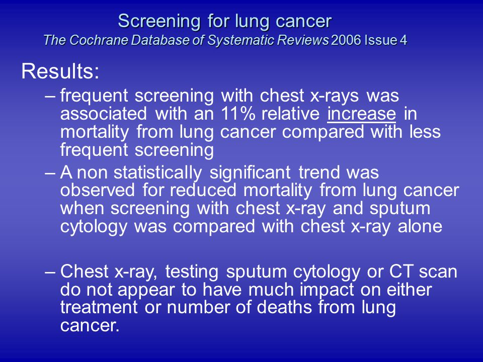 Screening for lung cancer The Cochrane Database of Systematic Reviews 2006 Issue 4