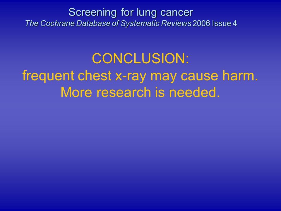 frequent chest x-ray may cause harm. More research is needed.
