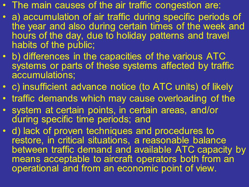 The main causes of the air traffic congestion are:
