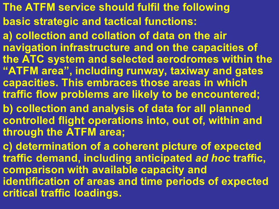 The ATFM service should fulfil the following