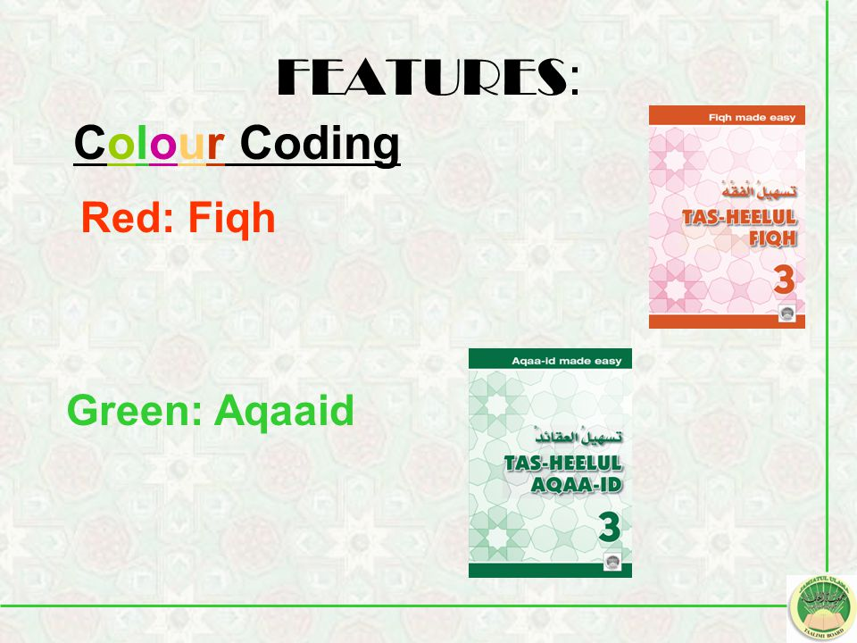 FEATURES: Colour Coding Red: Fiqh Green: Aqaaid