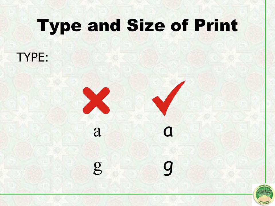 Type and Size of Print TYPE: a g a g