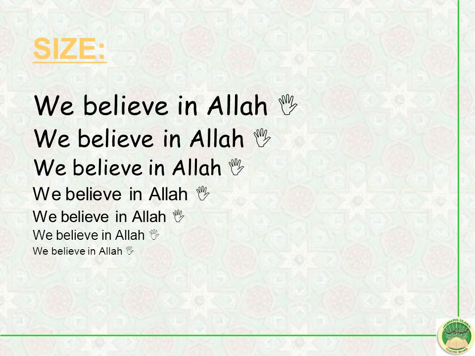 SIZE: We believe in Allah I