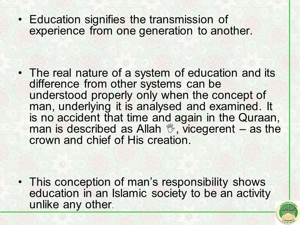 Education signifies the transmission of experience from one generation to another.