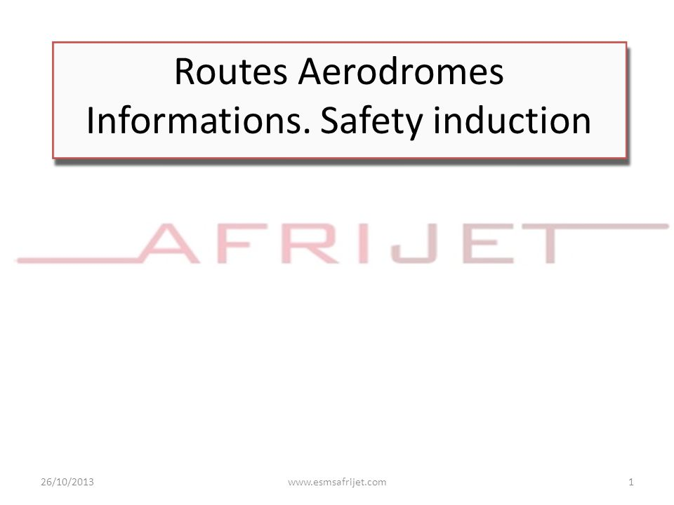 Routes Aerodromes Informations. Safety induction
