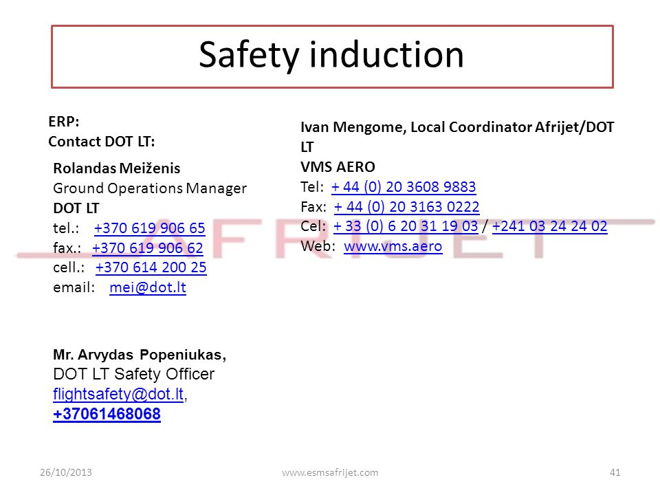 Safety induction ERP: Contact DOT LT: Ivan Mengome, Local Coordinator Afrijet/DOT LT VMS AERO Tel: + 44 (0) 20 3608 9883.