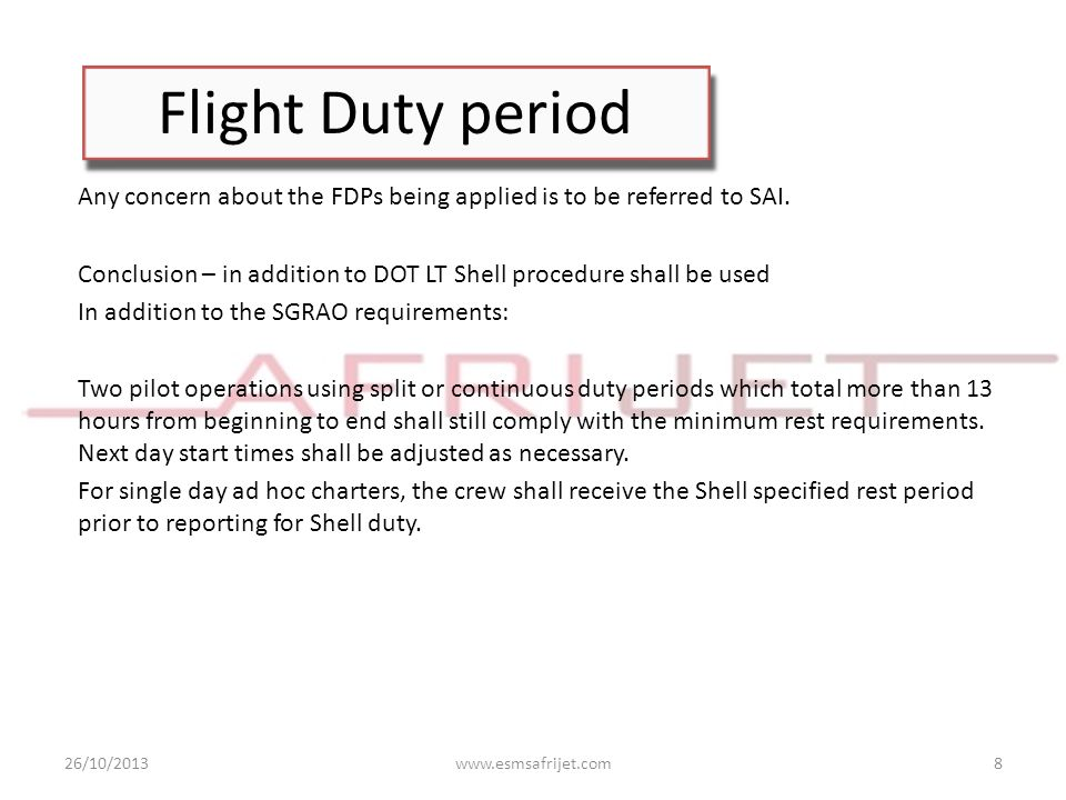 Flight Duty period Any concern about the FDPs being applied is to be referred to SAI.
