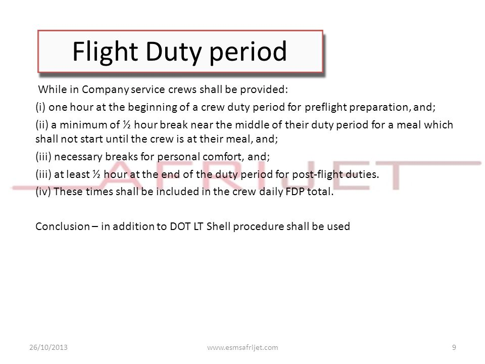 Flight Duty period While in Company service crews shall be provided: