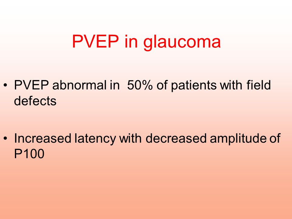 PVEP in glaucoma PVEP abnormal in 50% of patients with field defects