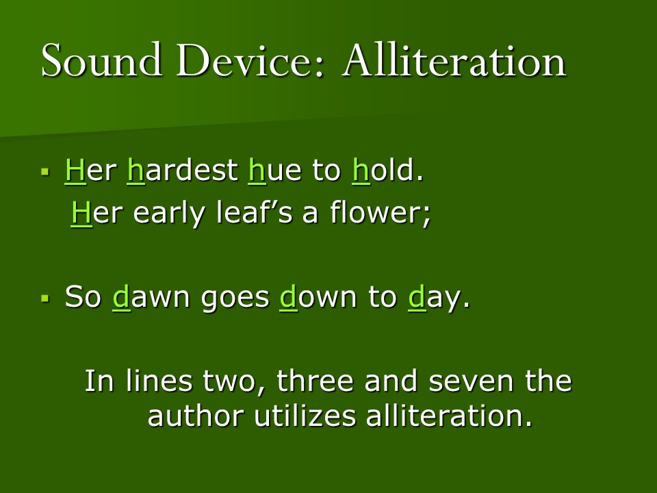 Sound Device: Alliteration
