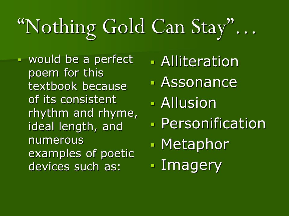 "symbolism and themes in nothing gold can stay a poem by robert frost Robert frost poem that ponyboy recites to johnny when the two hide out in the windrixville church one line in the poem reads, ""nothing gold can stay the."