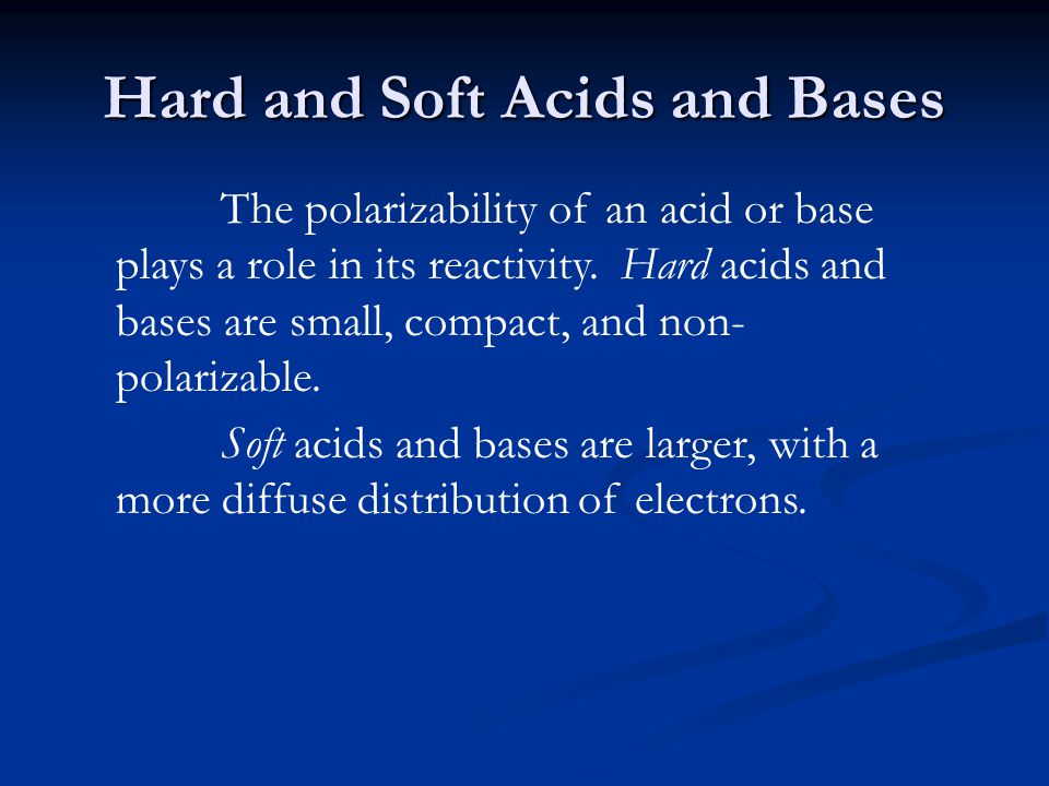 Hard and Soft Acids and Bases