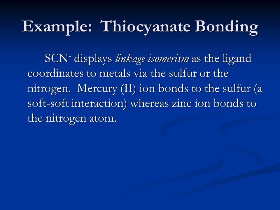 Example: Thiocyanate Bonding