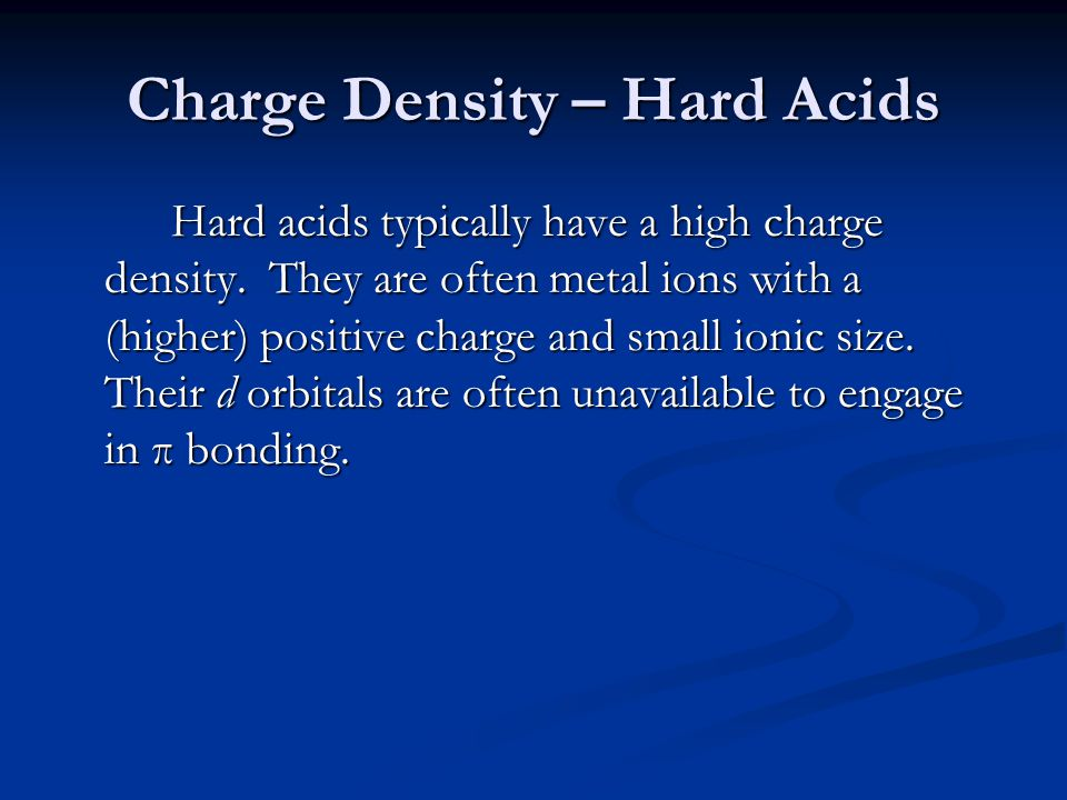 Charge Density – Hard Acids