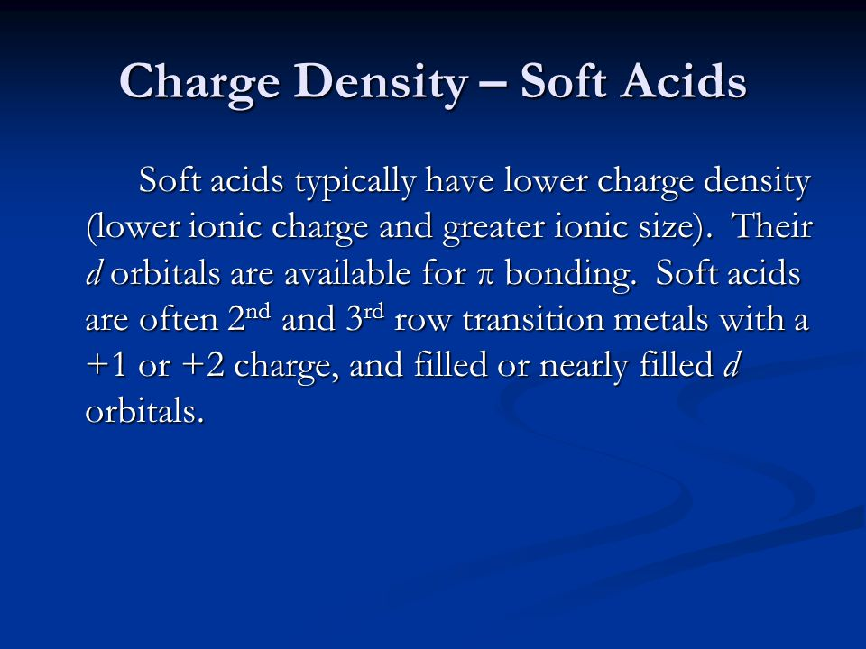 Charge Density – Soft Acids