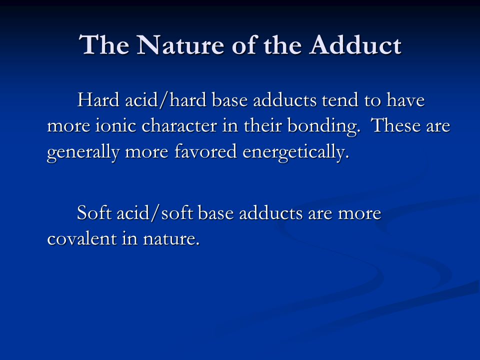 The Nature of the Adduct
