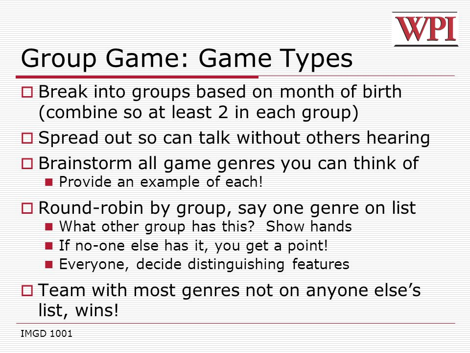 Group Game: Game Types Break into groups based on month of birth (combine so at least 2 in each group)