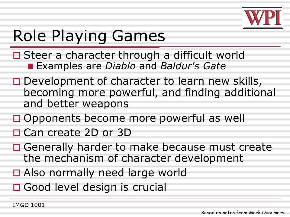 Role Playing Games Steer a character through a difficult world