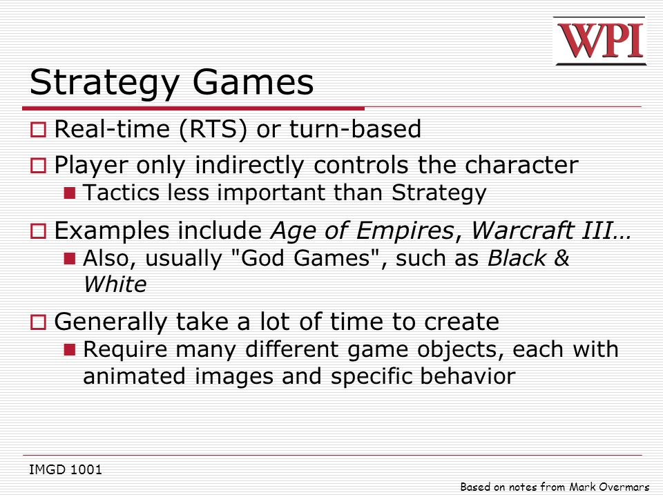 Strategy Games Real-time (RTS) or turn-based