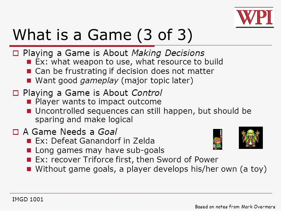 What is a Game (3 of 3) Playing a Game is About Making Decisions