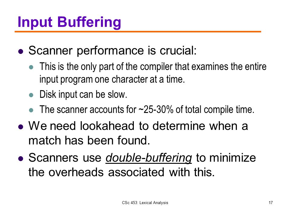 Input Buffering Scanner performance is crucial: